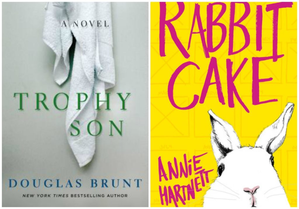 Trophy Son by Douglas Brunt, Rabbit Cake by Annie Hartnett