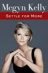 Settle for More by Megyn Kelly