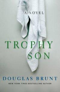 Trophy Son by Douglas Brunt