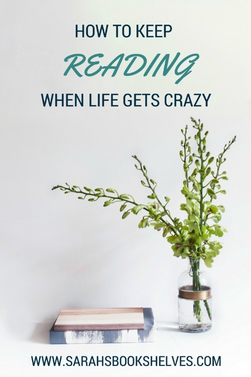 How to Keep Reading When Life Gets Crazy