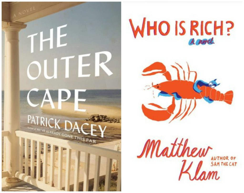 Outer Cape by Patrick Dacey, Who is Rich by Matthew Klam