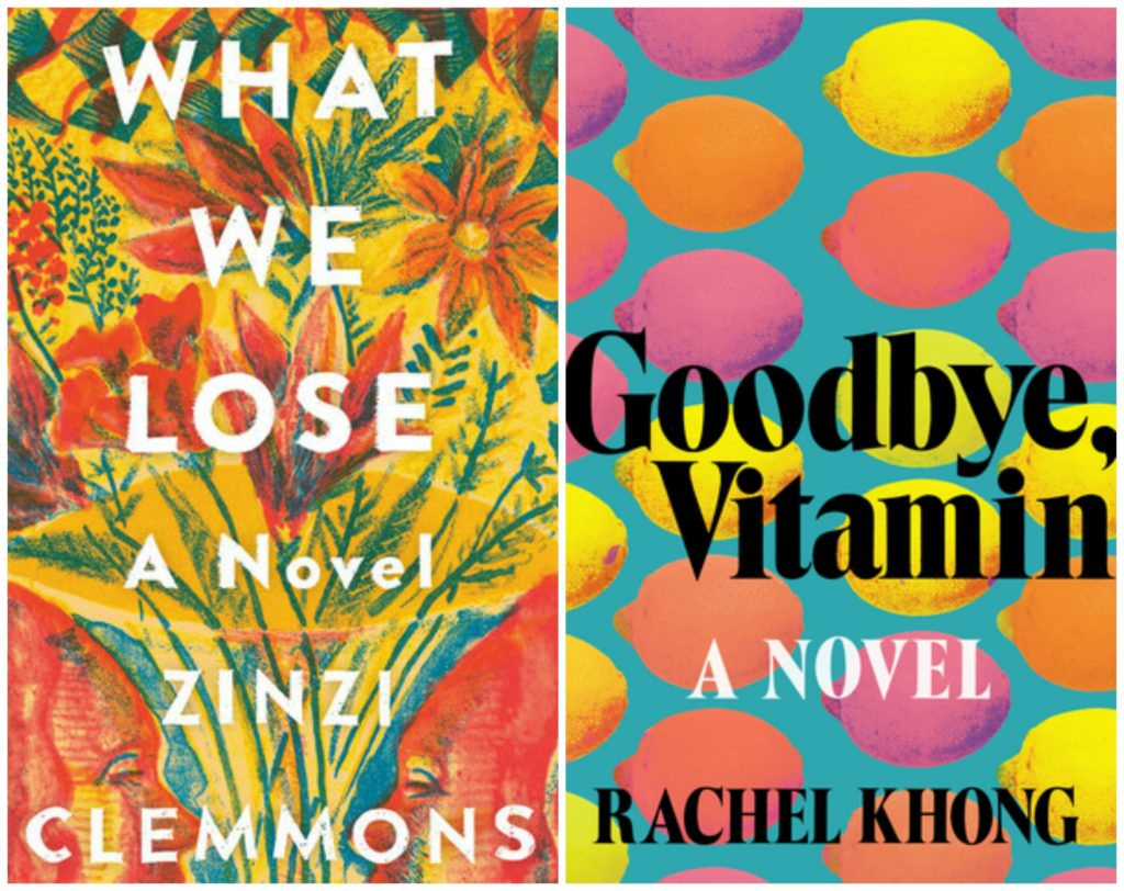 What We Lose by Zinzi Clemmons, Goodbye Vitamin by Rachel Khong