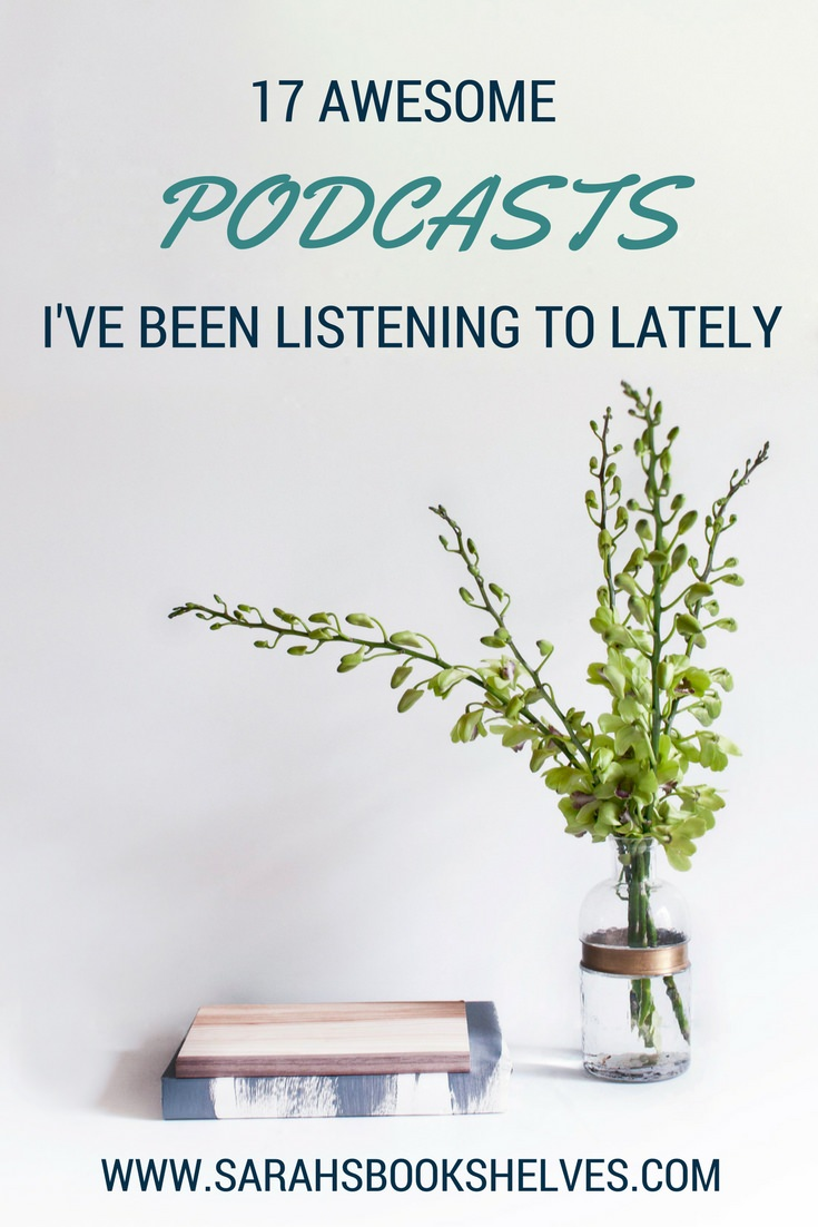 17 Awesome Podcasts I've Been Listening To Lately