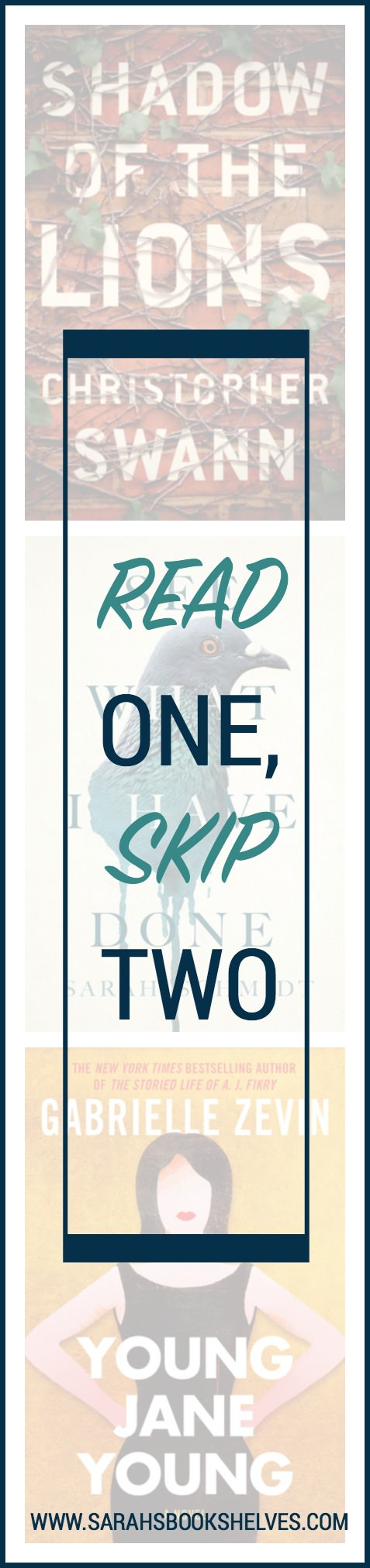 Read One, Skip Two: Shadow of the Lions is a solid campus mystery, See What I Have Done managed to bore me, and Young Jane Young fell off a cliff in the second half.