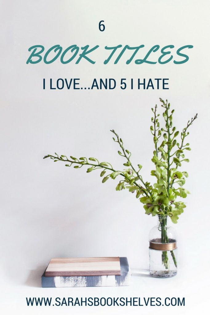 Book Titles I Love...and Hate