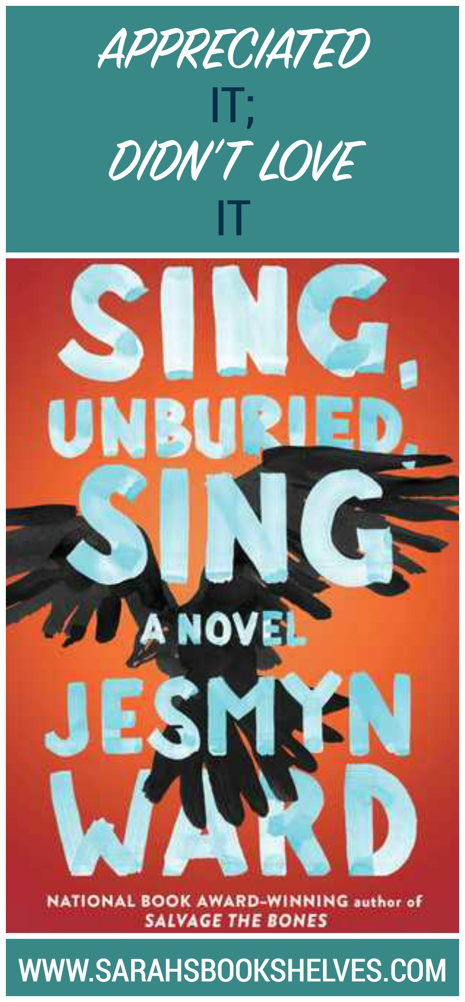 Book Review of Sing, Unburied, Sing by Jesmyn Ward: Though I can see why the critics love Sing, Unburied, Sing, I didn't particularly enjoy reading it and had trouble connecting with the story. #bookreviews #book #bookish #bookworms #booklovers #reading #bookreview2017