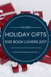 Best Holiday Gifts for Book Lovers 2017