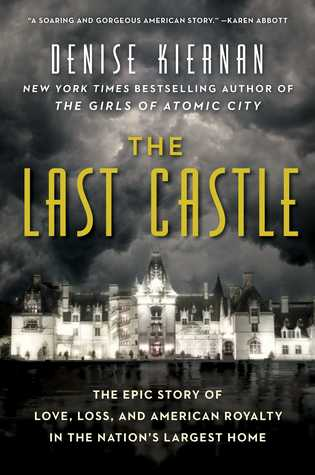 Last Castle by Denise Kiernan