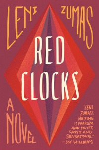 Red Clocks by Lena Zumas