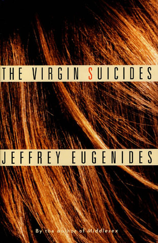 Virgin Suicides by Jeffrey Eugenides