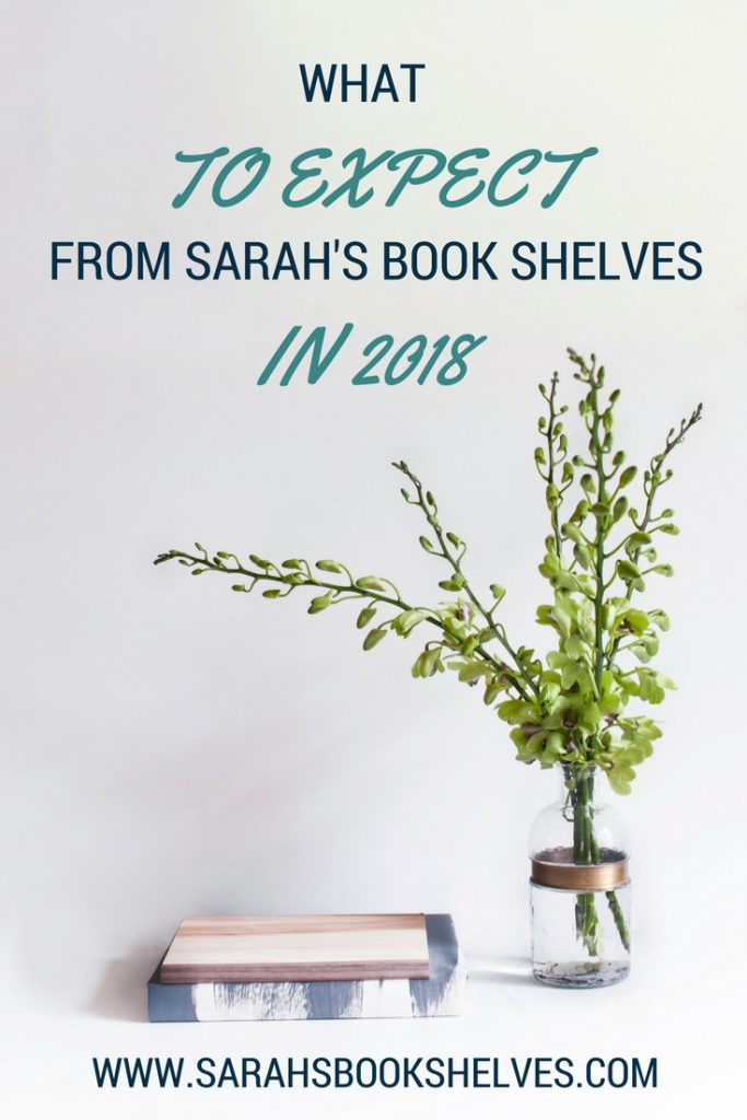 What to Expect from Sarah's Book Shelves in 2018