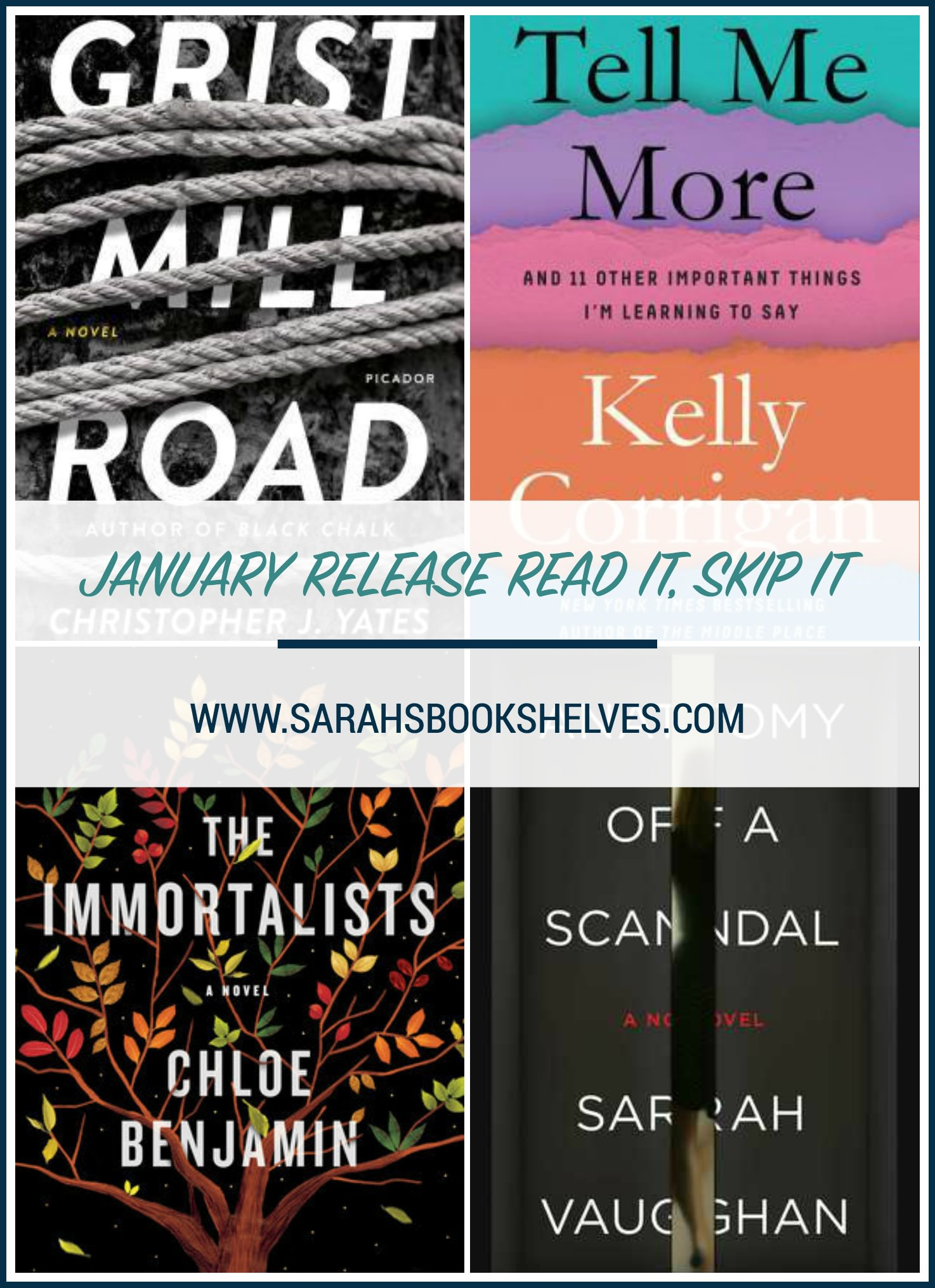 This month, I'm rounding up all my January book reviews (Grist Mill Road, Tell Me More, The Immortalists, Anatomy of a Scandal) into one big Read It, Skip It post. What could give you a clearer picture of the January releases than that?! #reading #bookreviews #book #bookish #bookworms #booklovers #booklist