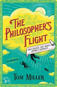 Philosopher's Flight by Tom Miller