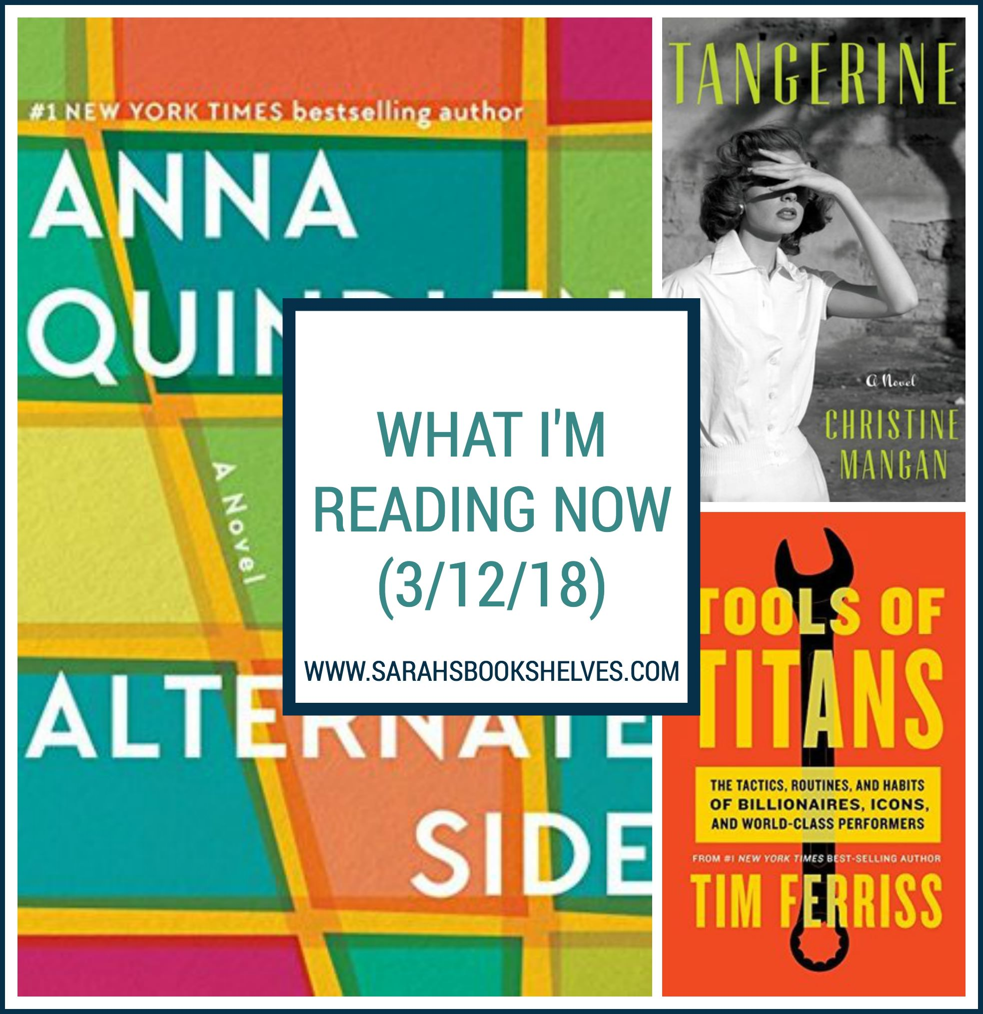 What I'm Reading Now (3/12/18): I just finished the upcoming release Tangerine and am almost finished with Anna Quindlen's latest, Alternate Side. I'm slowly reading Tools of Titans by Tim Ferris and am sharing my favorite tip each week! #reading #book #bookish #bookworms #booklovers