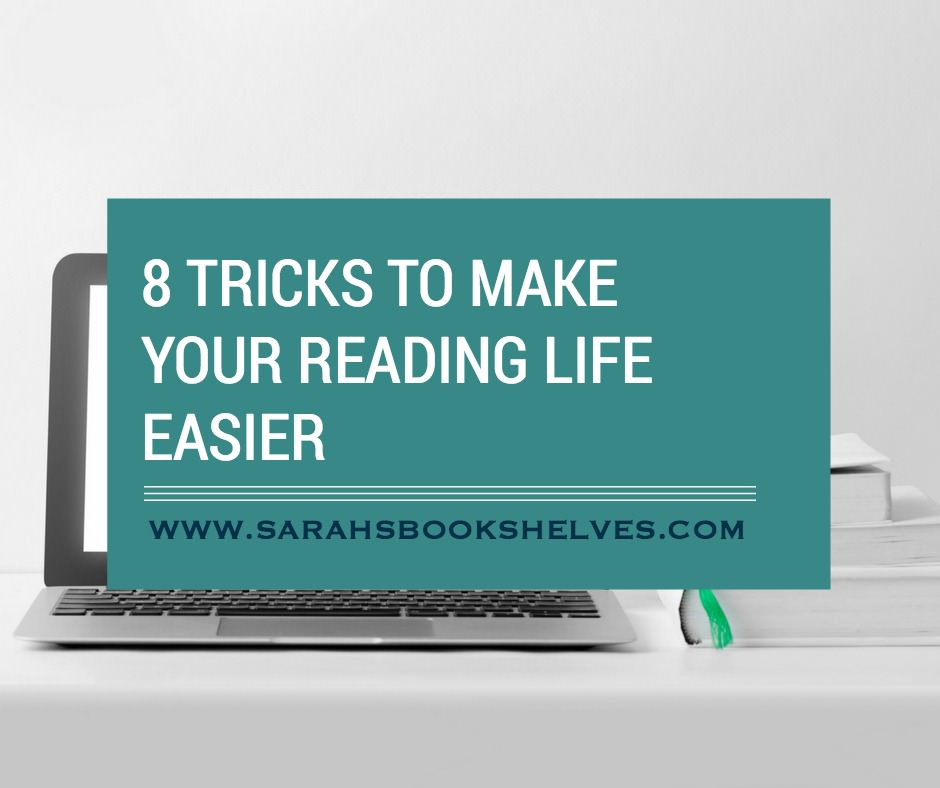 Tricks to Make Your Reading Life Easier