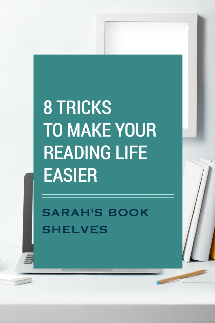 8 Tricks to Make Your Reading Life Easier #reading #book #bookish #bookworms #booklovers