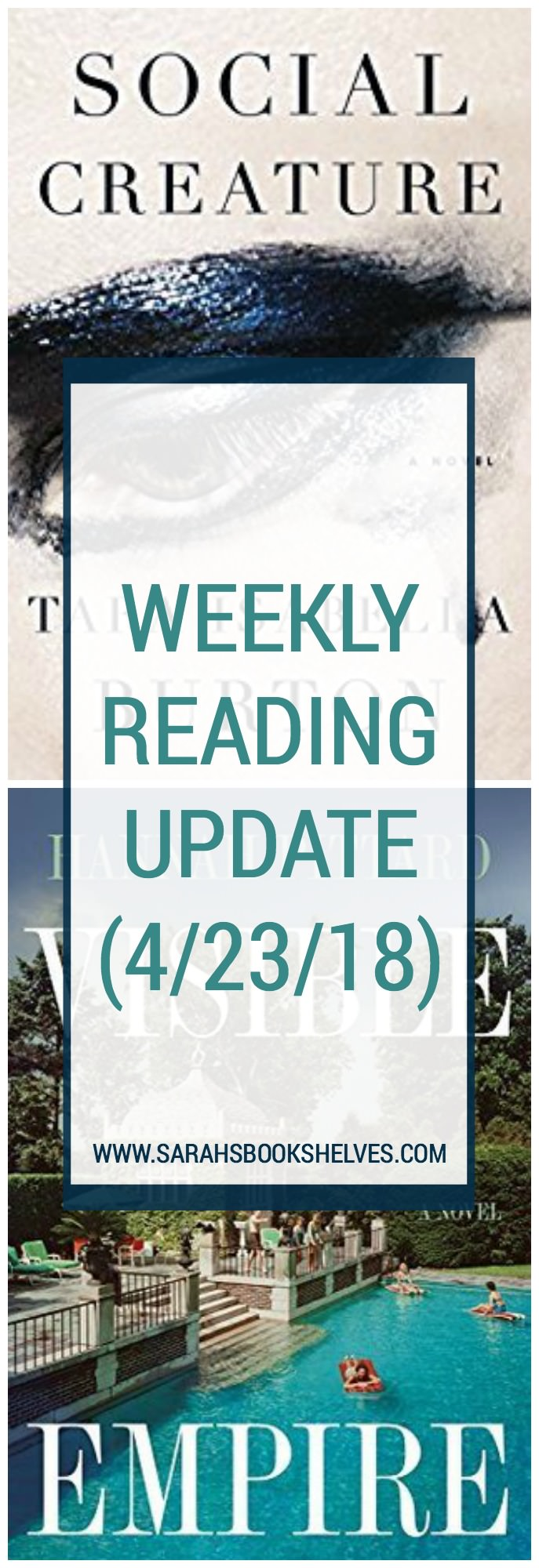 Weekly Reading Update (4/23/18): I've got two books to add to your summer reading list...Social Creature by Tara Isabella Burton and Visible Empire by Hannah Pittard. #reading #books #bookish #bookworm #booklover