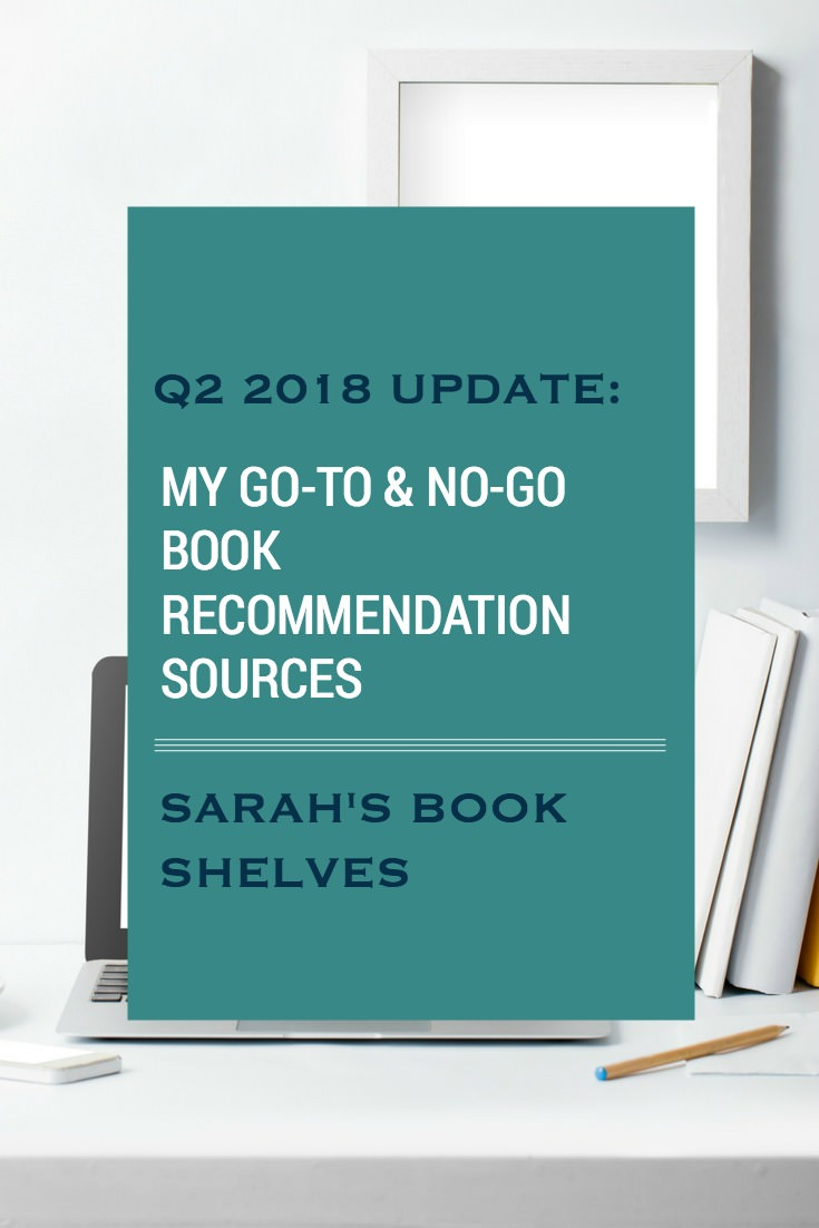Q2 2018 Update: My Go-To and No-Go Book Recommendation Sources. Who's giving me the best books to read?! #reading #books #bookish #bookworm #booklover #bookstagram #summerreading