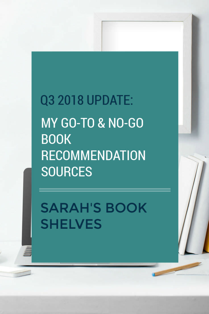 Q3 2018 Update: My Go-To and No-Go Book Recommendation Sources. Who's giving me the best books to read?! #reading #books #bookish #bookworm #booklover #bookstagram