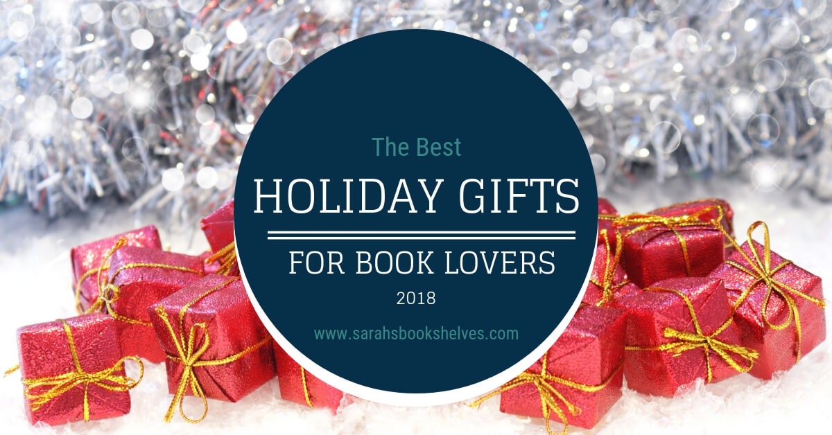Holiday Gift Ideas for Book Lovers 2018 - Sarah's Book Shelves