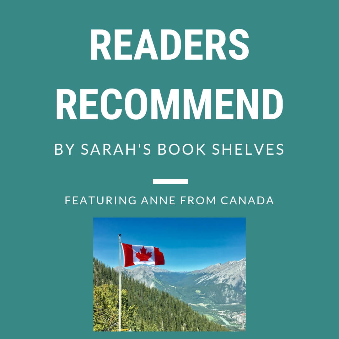 Readers Recommend Anne from Canada