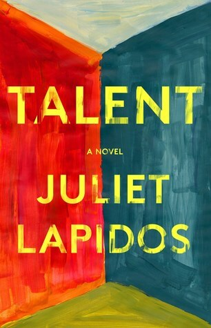 Talent by Juliet Lapidos