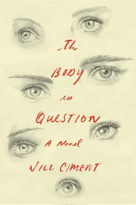 Body in Question by Jill Ciment