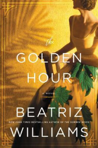 Golden Hour by Beatriz Williams