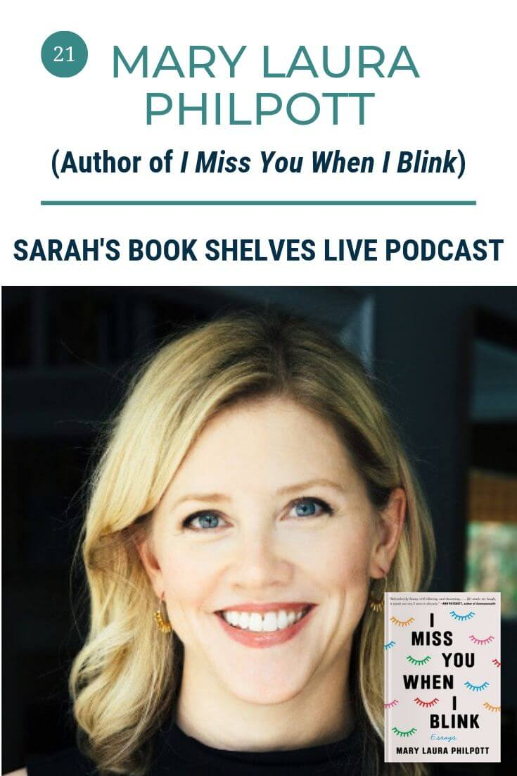 Podcast Episode 21 Mary Laura Philpott Author of I Miss You When I Blink
