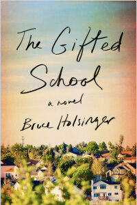 Gifted School by Bruce Holsinger