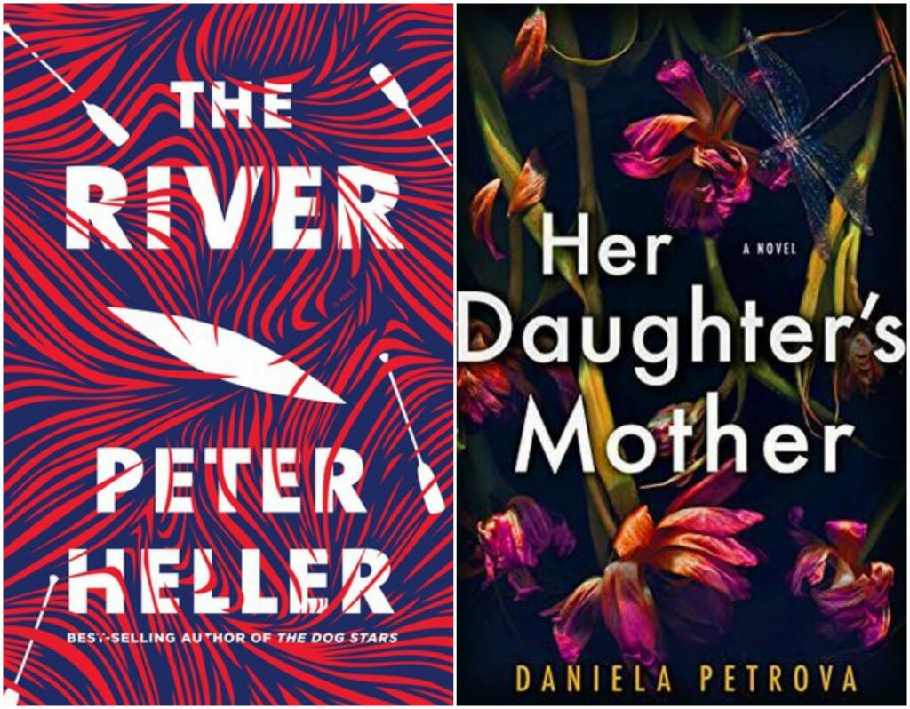 The River by Peter Heller and HerDaughter's Mother by Daniela Petrova
