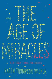 Age of Miracles by Karen Thompson Walker