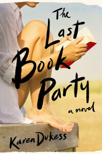Last Book Party by Karen Dukess