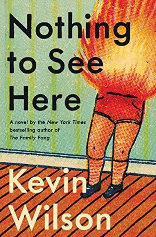 Nothing to See Here by Kevin Wilson book cover