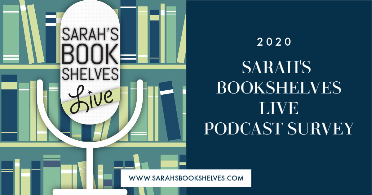 2020 Sarah's Bookshelves Live Podcast Survey